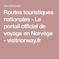 Routes touristiques nationales - Le portail officiel de voyage en Norvège - visitnorway.fr