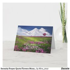 Serenity Prayer Quote Flowers Mountain Snow Card #serenityprayer #serenityprayercards #inspirationalquotes #inspirationalquotescards #mountainvalleycards Serenity Prayer Quotes, Snow Mountain, Prayer Cards, Mountain Landscape, Custom Greeting Cards, Cute Drawings, Gods Love, Thoughtful Gifts, Gifts For Friends