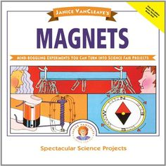 Janice VanCleave's Magnets: Mind-boggling Experiments You Can Turn Into Science Fair Projects by Janice VanCleave Learning Through Play, Kids Learning, Magnets Science, Thing 1, Magnetic Field, Science Fair Projects, Used Books, Physics, Mindfulness