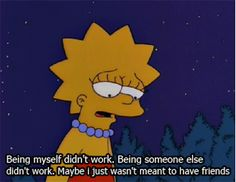 You deserve awesome friends who love and appreciate you for who you are. | A Pep Talk From Lisa Simpson