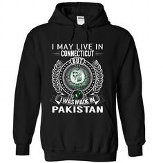 Cool I May Live In Connecticut But I Was Made In Pakistan Shirt; Tee