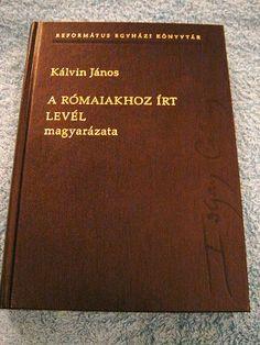A Romaiakhoz Irt Level Magyarazata: Kalvin Janos / Reformatus Egyhazi Konyvtar