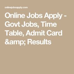Online Jobs Apply - Govt Jobs, Time Table, Admit Card & Results Online Jobs, How To Apply, Amp, Digital, Table, Cards, Tables, Desk, Playing Cards