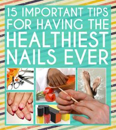 15 Important Tips For Having The Healthiest Nails Ever! #nailhacks #nailtips #nailart