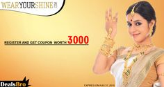 Dealsbro :  WearyourshineOffer Register and get coupon worth 3000. http://www.dealsbro.com/deals/wearyourshine-coupons.html