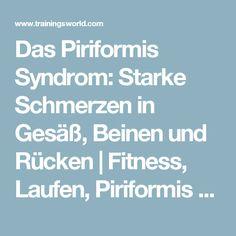 Das Piriformis Syndrom: Starke Schmerzen in Gesäß, Beinen und Rücken | Fitness, Laufen, Piriformis Syndrom, Sportmedizin, Sportverletzung