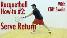 How To 'Serve Return' From Professional Racquetball Player Cliff Swain Left Handed Player