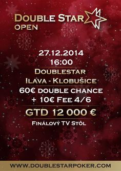 DoubleStar OPEN  GTD 12 000 € 27.12.2014 o 16:00 hod Kaštiel Klobušice - Ilava