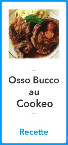 Osso Bucco at Cookeo - Farr Jumont Osso Bucco Beef, Osso Bucco Slow Cooker, Pork Osso Bucco Recipe, Beef Shank Recipe, Easy Beef Stew, Slow Cooked Beef, Easy Chicken Recipes, Pork Recipes, Healthy Recipes