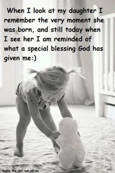 A daughter is a wonderful gift in your life. Find and save ideas about Daughter quotes ih here. Our daughters are special and they are beautiful. May these quotes give you words that express your feelings for your daughter. Mother Daughter Quotes, I Love My Daughter, My Beautiful Daughter, Love My Kids, I Love Girls, Father Daughter, Mother Mother, Mother Quotes, Baby Girls