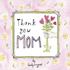 Thank You Mom  by Sandy Gingras  #books #motherday $9.95