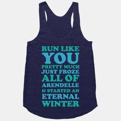 Run Like You Pretty Much Just Froze... | T-Shirts, Tank Tops, Sweatshirts and Hoodies | HUMAN