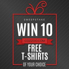 WIN 10 FREE T-shirts of your choice from Cozzoo.com. Upgrade Your Wardrobe And Spread Good Vibes.