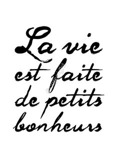 """Life is made up of small pleasures."" don't fail to appreciate them as they come. Se priver d'un petit bonheur pour s'éviter un gros malheur! French Words, French Quotes, Spanish Quotes, French Script, Words Quotes, Wise Words, Sayings, Book Quotes, Quotes Quotes"