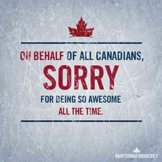 Canadians are awesome