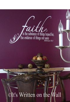 Faith is the substance of things hoped for Hebrews 11:1 Vinyl Lettering Wall…