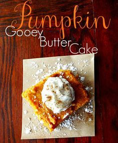 Pumpkin Gooey Butter Cake. Even better than pumpkin pie!!!!   My favorite for the holidays!!