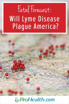 "In an article published on March 22, 2017, entitled, ""Fatal Forecast: Lyme Disease Will Plague America"" renowned integrative doctor Joseph Mercola, MD shares some updated facts about Lyme disease and its spread across America. - Living with Lyme Disease"