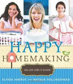 Happy Homemaking: An LDS Girl's Guide by Elyssa Andrus. $15.96. Publication: August 14, 2012. Publisher: Cedar Fort, Inc. (August 14, 2012)