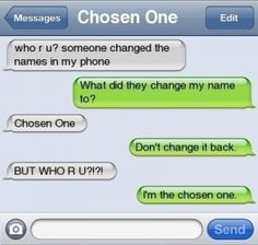 But I.. I am the Chosen One..