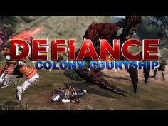 Defiance - [Colony Courtship - Minor Arkfall]