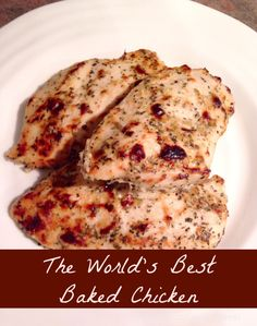 """World's Best Baked Chicken"""