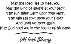 Reminds me of my granny. She would recite this proverb in her charming brogue, how I miss the sound of her voice.