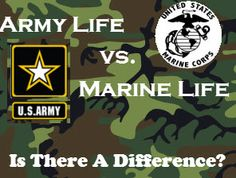 Army Life vs Marine Life: Is There a Difference?