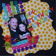 Happy Birthday Daddy - Scrapbook.com