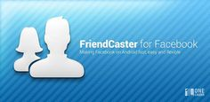 FriendCaster Pro. Facebook Client