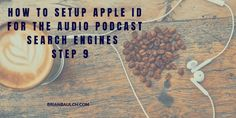 How to Setup Apple ID for the Audio Podcast Search Engines - Step 9 -