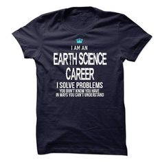 I am an Earth Science Career - #hoodies womens #hoodies. SAVE => https://www.sunfrog.com/LifeStyle/I-am-an-Earth-Science-Career-17775835-Guys.html?68278