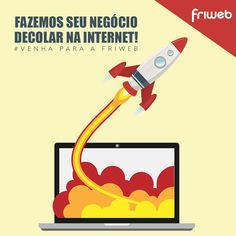 Decole seu negócio na internet! Agende uma reunião conosco: www.friweb.com.br/