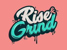 30 Custom Lettering Designs with Drips, Runs and Splatters Rise & Grind by Brian Folchetti Graffiti Lettering, Typography Letters, Typography Logo, Graphic Design Typography, Lettering Design, Typography Images, Japanese Typography, Typographic Design, Inspiration Typographie