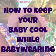 Summer is here and it's going to be a hot one! I spent hours thinking how am I going to carry my baby in her ErgoBaby Carrierand herTula Baby carrier during the hot days. She kind of likesher stroller, and I could get a fanfor it, but she prefers the carrierover the stroller and when...Read More »