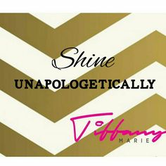 Shine with no apology How To Apologize, Tiffany, Inspiration, Biblical Inspiration, Motivation