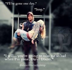 Beth Greene and Daryl Dixon quote, The Walking Dead. Bethyl and Normily (Norman and Emily)