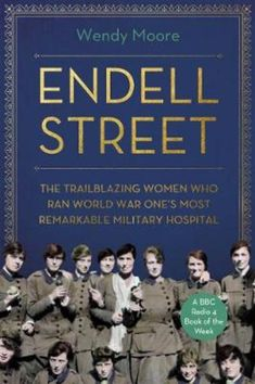 E-book and Audiobook When the First World War broke out, the suffragettes suspended their campaigning and joined the war effort. Suffragette doctors Flora Murray and Louisa Garrett Anderson moved to France and set up two small military hospitals amidst fierce opposition. Their medical and organisational skills were so impressive that in 1915 they were asked by the War Ministry to establish a new military hospital in a vast and derelict old workhouse in Covent Garden's Endell Street. Book Week, Life Partners, World War One, Old London, Latest Books, Women In History, Thought Provoking, Free Ebooks, Self Help