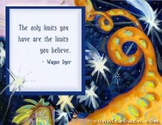 the limits you believe Wayne Dyer Picture Quote