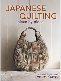 Japanese Quilting Piece by Piece: 29 Stitched Projects from Yoko Saito (Pre-Order) - Interweave