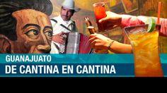 Guanajuato: brindando de cantina en cantina