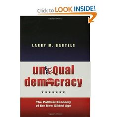 Unequal Democracy: The Political Economy of the New Gilded Age: Larry M. Bartels: 9780691146232: Amazon.com: Books