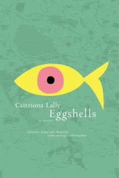 """Eggshells by Caitriona Lally.  Whimsical and different, this novel's humor hooked me.  Vivian is an eccentric, living in Dublin and searching for a place where she can feel she belongs. How can you help but love a character who checks every wardrobe for Narnia and every yellow road for an Emerald City?  This novel movingly explores the outcasts and the different among us, showing that they are only hoping to fit in and find a friend.""""  Linda Quinn, Fairfield Public Library, Fairfield, CT"""