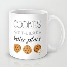 Cookies Make the World a Better Place Mug by Cute & Co. - $15.00