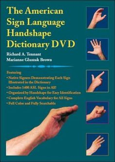 The American Sign Language Handshape Dictionary DVD. This book covers the 5 parameters of a signed word. Great resource for the classroom!