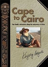 I want to read all of his books. but lets start here. Cape to Cairo: A Family Expedition Along the Waterways of Africa by Kingsley Holgate App Covers, Family Adventure, Books To Buy, Guide Book, Cairo, Cape Town, Good Books, Explore, Reading