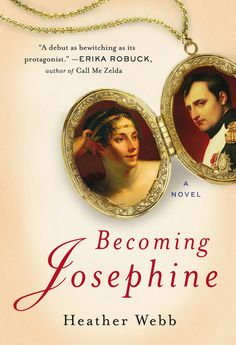 Why I Wrote Becoming Josephine by Heather Webb + Giveaway! (US/Can only)