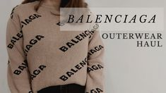 Balenciaga Outerwear + Gucci Loafers   Haul