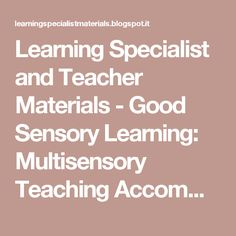Learning Specialist and Teacher Materials - Good Sensory Learning: Multisensory Teaching Accommodates the 12 Ways of Learning