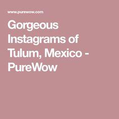 Gorgeous Instagrams of Tulum, Mexico - PureWow
